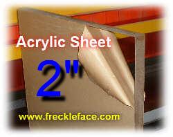 "2"" Thick Acrylic Plexiglass Sheet"